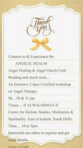 Conneting and Evolving with the Angels. CERIFIED ANGEL THERAPY WORKSHOP (Angel Card Reading and Healing) at II AUM KARMA II. -Once a Month -Two full Days-10 am to 5 PM. -Conducted by Certified Angel Practitioner & Teacher- Neera Sareen. -Register Now at 9910172651